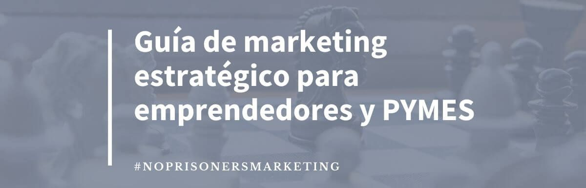 Marketing estratégico para emprendedores y PYMES