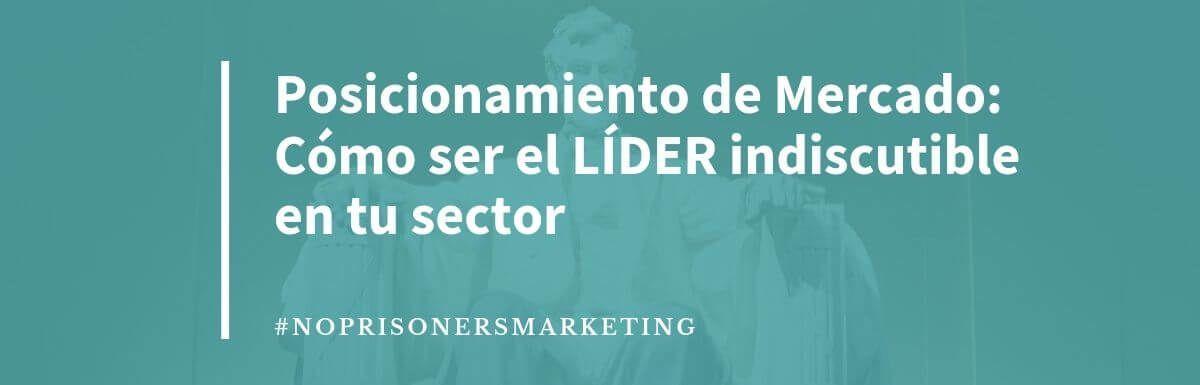 Posicionamiento de mercado: Cómo ser el líder de tu sector