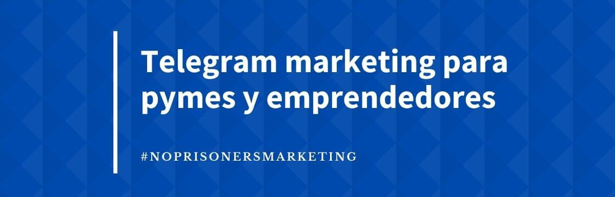 Telegram marketing: estrategias de crecimiento acelerado para tu negocio